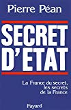 Secret d'état la France du secret, les secrets de la France Pierre Péan