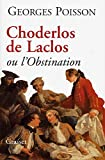 Choderlos de Laclos ou L'Obstination Georges Poisson
