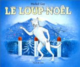 Le Loup-Noel / Michel Gay