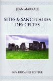 Sites & sanctuaires des Celtes Jean Markale