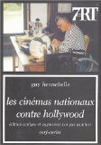 Les cinémas nationaux contre Hollywood Guy Hennebelle