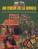 Au coeur de la jungle un monde à explorer Jen Green