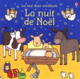 La nuit de Noël [texte de Fiona Watt illustrations de Rachel Wells traduction de Lorraine Beurton-Sharp