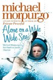 Alone on a wide wide sea Michael Morpurgo