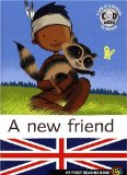 A new friend Marc Cantin, Sébastien Pelon adapté en anglais par Dominique Mathieu composition musicale (Childhood Corner) d'Olivier Brion lu par par Paul Barrett et Marianne Thomas