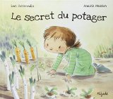 Le secret du potager Luc Foccroule [illustrations de] Annick Masson