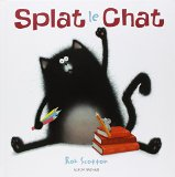 Splat le chat Rob Scotton trad. Rose-Marie Vassallo