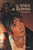Le singe de Buffon Laure Bazire et Flore Talamon illustrations de Jean-Christophe Lerouge