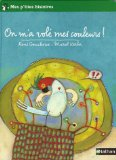 On m'a volé mes couleurs ! René Gouichoux [illustrations de] Muriel Kerba