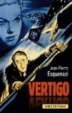 """Vertigo"" Hitchcock et l'invention à Hollywood Jean-Pierre Esquenazi"