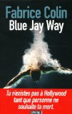 Blue Jay Way Fabrice Colin