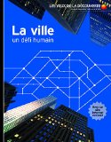La ville, un défi humain par Philip Steele [traduction par Bruno Porlier]