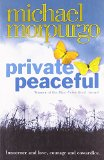 Private peaceful A stunning novel of the First World War Michael Morpurgo