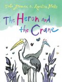 The Heron and the Crane John Yeoman ill. Quentin Blake