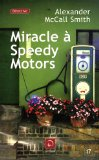 Miracle à Speedy Motors Alexander McCall Smith