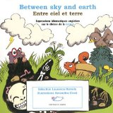 Between sky and earth expressions idiomatiques anglaises sur le thème de la nature sélection, Laurence Hamels illustrations, Amandine Ciosi