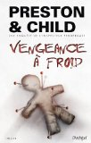 Vengeance à froid Douglas Preston, Lincoln Child trad. Sebastian Danchin