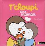 T'choupi aime maman Thierry Courtin