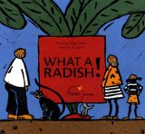 What a radish ! retold by Praline Gay-Para translated by Cathleen Vella illustrated by Andrée Prigent