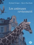 Les animaux reviennent Michael Krüger illustrations de Quint Buchholz