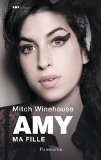 Amy, ma fille Mitch Winehouse trad. Arnaud Baignot, Perrine Chambon