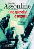 Une question d'orgueil Pierre Assouline