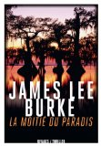 La moitié du paradis James Lee Burke trad. Olivier Deparis