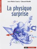 La physique surprise Jean-Michel Courty, Édouard Kierlik illustrations de Bruno Vacaro