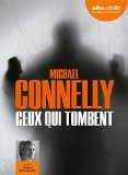 Ceux qui tombent Michael Connelly Narrat. Jacques Chaussepied