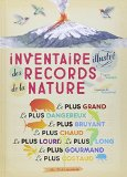 Inventaire illustré des records de la nature Virginie Aladjidi, Emmanuelle Tchoukriel
