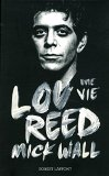 Lou Reed Une vie Mick Wall trad. Michka Assayas