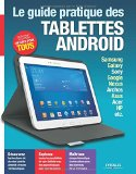 Le guide pratique des tablettes Android Fabrice Neuman, Jacques Harbonn