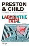 Labyrinthe fatal Douglas Preston, Lincoln Child trad. Sebastian Danchin
