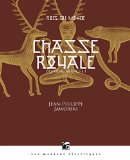 Chasse royale Première partie Jean-Philippe Jaworski