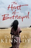 The Heat of Betrayal Douglas Kennedy