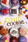 Coeur cookie Cathy Cassidy traduit de l'anglais par Anne Guitton