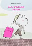 La valise rose Susie Morgenstern ill. Serge Bloch