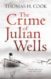 The Crime of Julian Wells Thomas H Cook