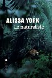 Le naturaliste Alissa York trad. Florence Lévy-Paoloni