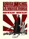 Louise Michel La vierge rouge Mary M Talbot, Bryan Talbot trad. Basile Béguerie