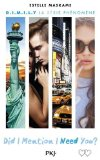 Did I mention I need you ? Estelle Maskame traduit de l'anglais par Maud Ortalda