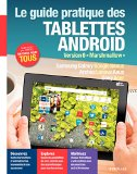 "Le guide pratique des tablettes Android version 6 ""Marshmallow"" Samsung Galaxy, Google Nexus, Archos Lenovo, Asus, Sony Acer etc. [Fabrice Neuman]"
