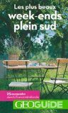 Les plus beaux week-ends plein sud Vincent Grandferry, Pierre Guitton, José Darroquy, Carine Arribeux
