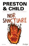 Noir sanctuaire Douglas Preston, Lincoln Child trad. Sebastian Danchin