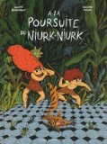 À la poursuite du Niurk-Niurk illustration, Juliette Barbanègre texte, Grégoire Kocjan