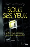 Sous ses yeux Ross Armstrong trad. Fabrice Pointeau