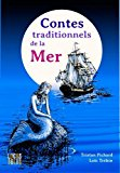Contes traditionnels de la mer choix et adaptation de Tristan Pichard illustrations originales de Loïc Tréhin
