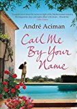 Call Me by Your Name André Aciman