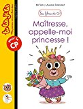 Maîtresse, appelle-moi princesse ! écrit par Mr Tan illustré par Aurore Damant