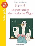 Le petit doigt de madame Olga écrit par Mr Tan illustré par Aurore Damant